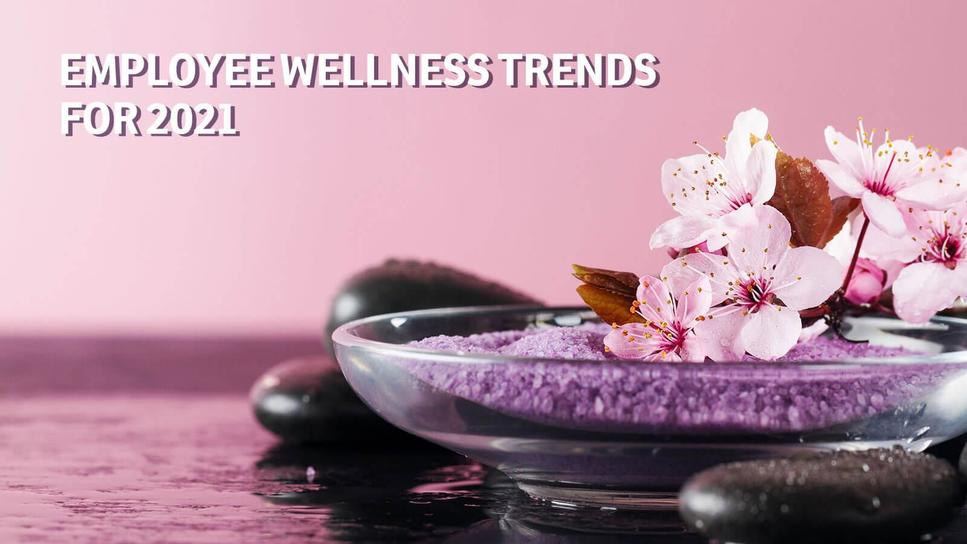 HR guide: Biggest employee wellness trends for 2021